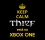keep_calm_Thief is on Xbox One copy